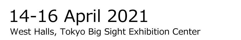 JAPAN LIFE SCIENCE WEEK 2021 14-16 April 2021 Tokyo Big Sight Exhibition Center, Tokyo, Japan